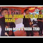 Lirik Lagu Nias Alai Dania Kece – kece Mano  S'nada Trio