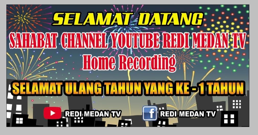 Channel Youtube Redi Medan TV Gelar HUT ke-1 Tahun